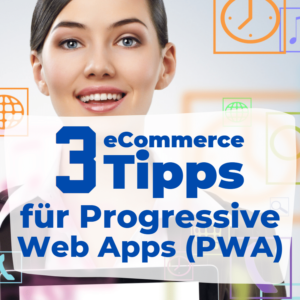 Progressive Web Apps (PWA) im eCommerce