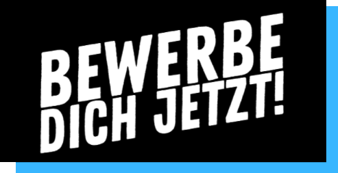 Bewerbe dich jetzt!